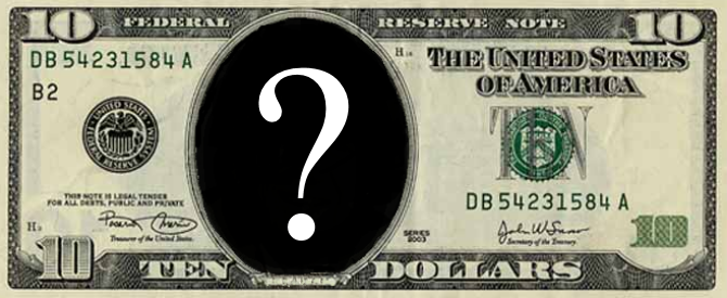 Who should be the new face on the $10 bill?