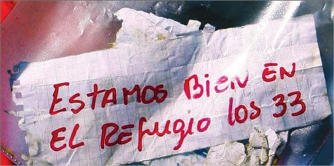 """This the message sent by the miners, it reads """"Estamos bien en el refugio los 33"""" which translates to """"We're alive in the refuge, the 33""""."""