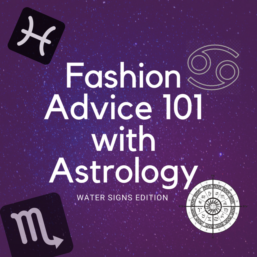 Fashion 101: Water Signs Edition