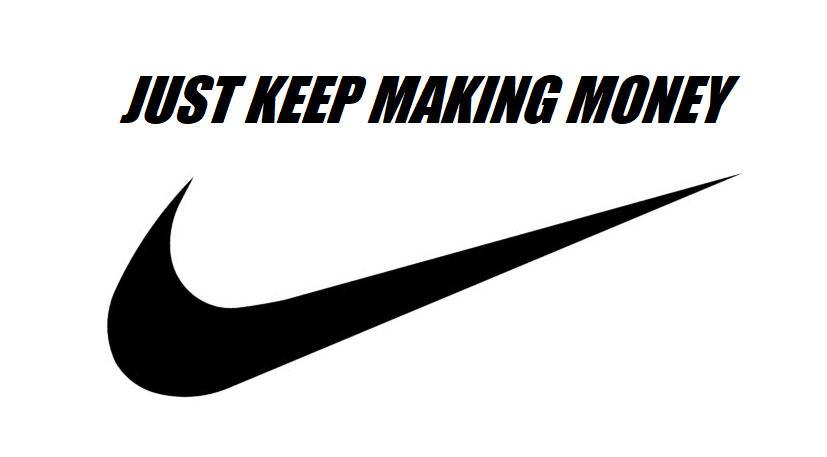 Nike's only responsibility is to its shareholders, and has been upkeeping that responsibility very well.