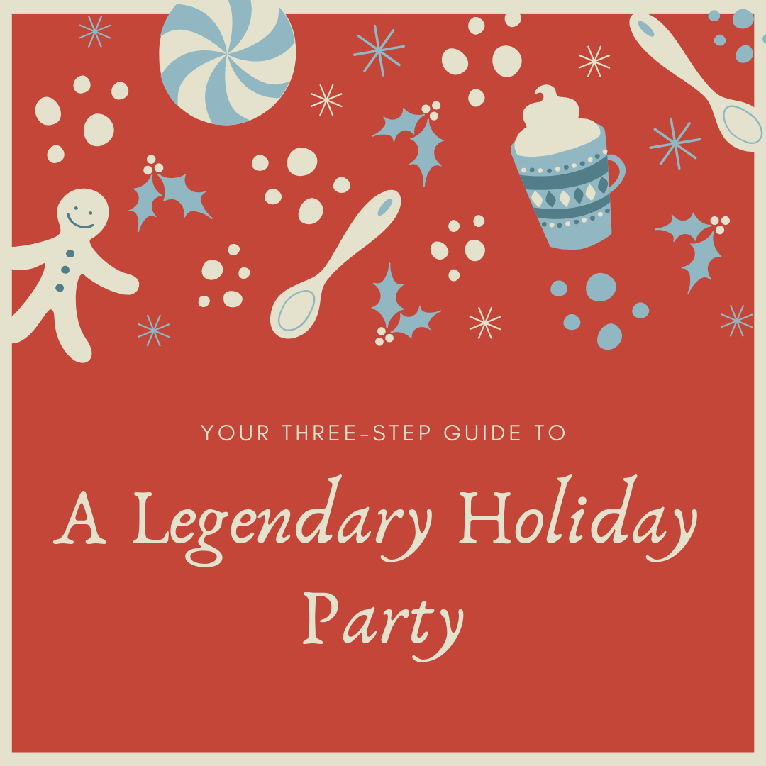 Tips to an unforgettable Holiday Party.