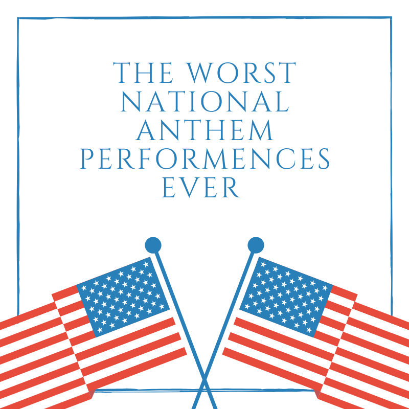 The Star Spangled Banner: A Compilation of the Worst Performances in History