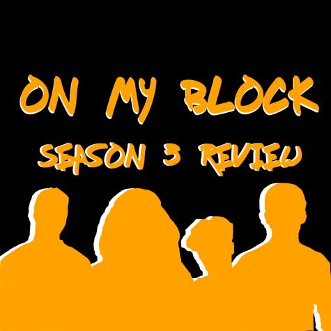 "It's Back and It's ""On My Block"": Season 3 Review"