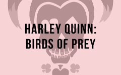 """Harley Quinn: Birds of Prey"", a Chaotic Mess"