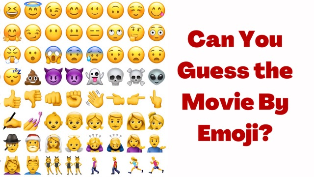 Can You Guess the Movie By Emoji?