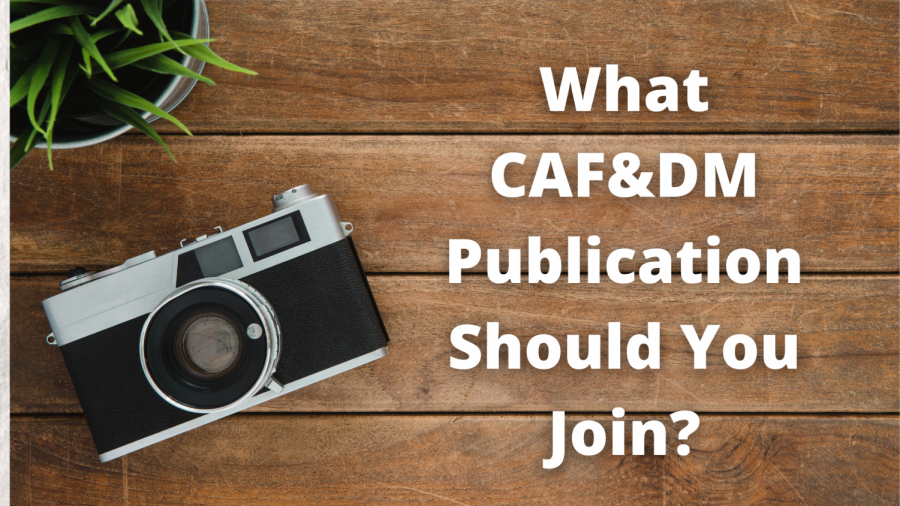 What CAF&DM Publication Should You Join_
