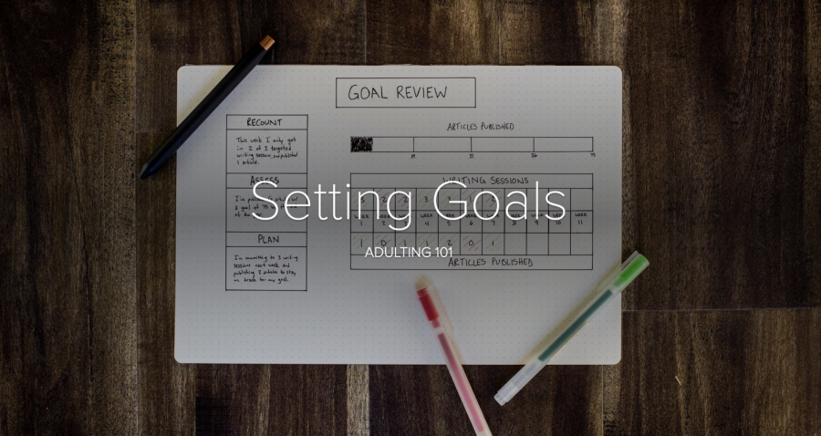 Adulting 101: Setting & Achieving Goals