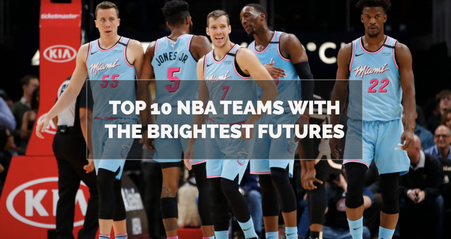 Top 10 NBA Teams With The Brightest Futures