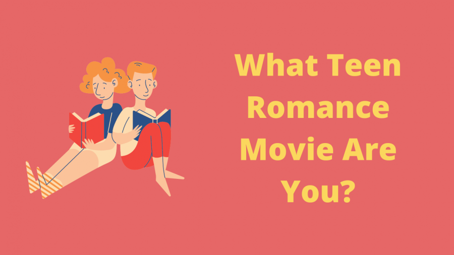 What Teen Romance Movie Are You?