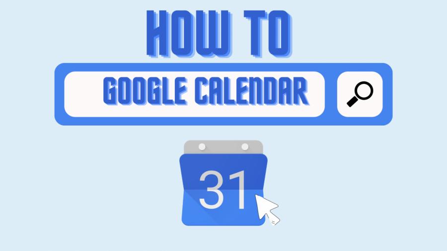 How-To: Google Calendar