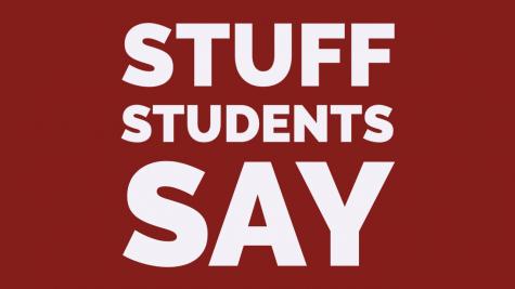 Stuff Students Say