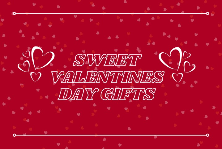 Sweet Valentine's Day Gifts
