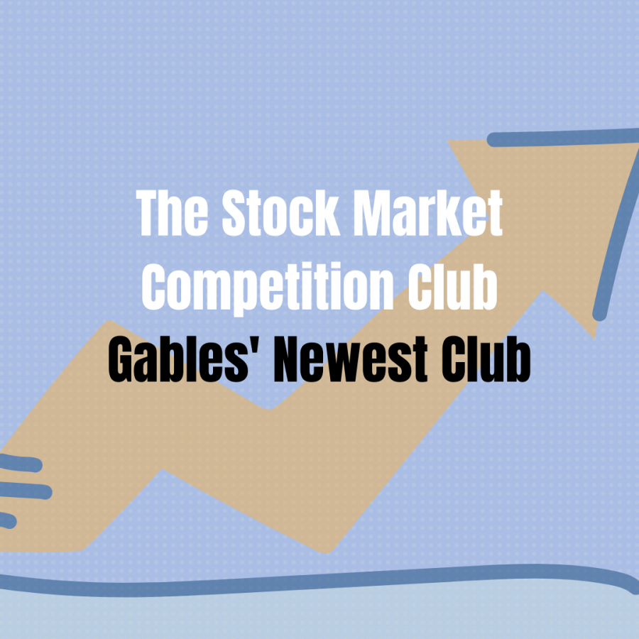 The Stock Market Competition Club is a new club coming to Gables that aims to teach students about the fundamentals of money management; especially that of the stock market.