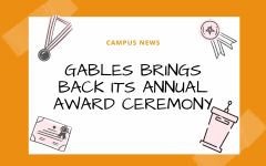 After missing out on the 2020 Annual Award Ceremony due to COVID-19, Gables is bringing back the ceremony for this 2020-2021 school year!