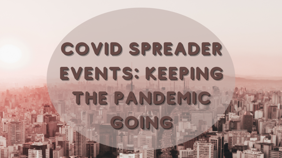 Big COVID-19 spreader events like the Rose Garden Nomination or the Tampa Super Bowl celebration are only worsening the pandemic.