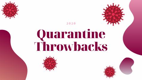 Quarantine Throwbacks